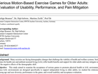 Brauner, P., & Ziefle, M. (2020). Serious Motion-Based Exercise Games for Older Adults: Evaluation of Usability, Performance, and Pain Mitigation. JMIR Serious Games, 8(2), e14182.